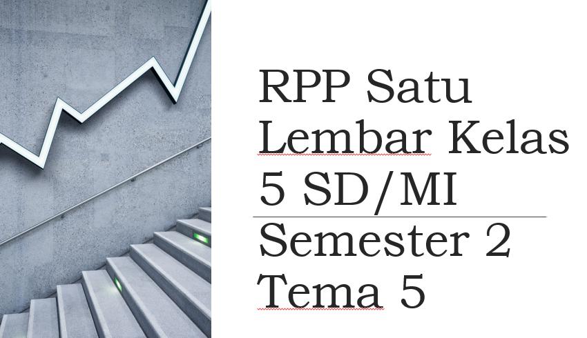 RPP-Satu-Lembar-Kelas-5-SD-MI-Semester-2-Tema-5