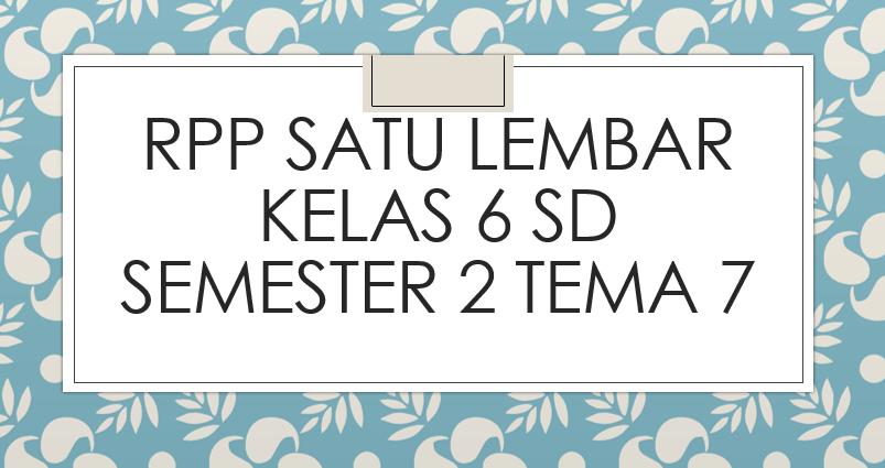 RPP-Satu-Lembar-Kelas-6-SD-Semester-2-Tema-7