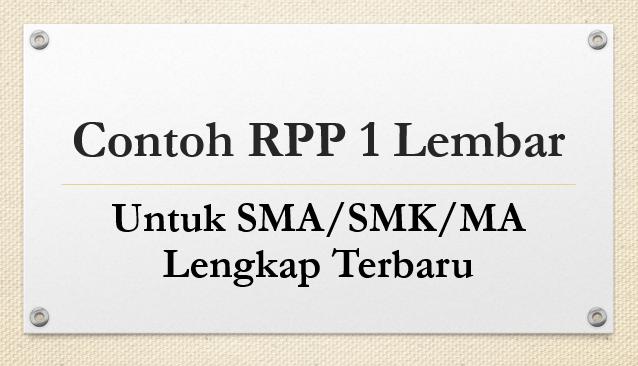 Contoh RPP 1 Lembar Untuk SMA/SMK/MA Lengkap Terbaru