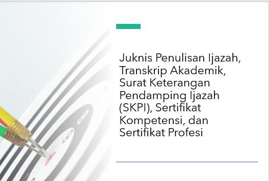 Juknis-Penulisan-Ijazah-Transkrip-Akademik-Surat-Keterangan-Pendamping-Ijazah-SKPI-Sertifikat-Kompetensi-dan-Sertifikat-Profesi