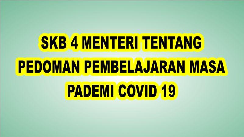 SKB-4-MENTERI-TENTANG-PEDOMAN-PEMBELAJARAN-MASA-PADEMI-COVID-19