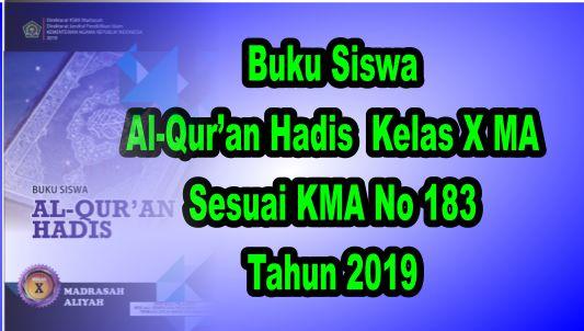 Buku Siswa Al-Qur'an Hadis Kelas X MA Sesuai KMA 183 Tahun 2019