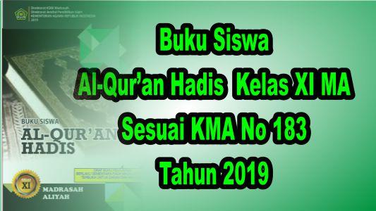 Buku Siswa Al-Qur'an Hadis Kelas XI MA Sesuai KMA 183 Tahun 2019