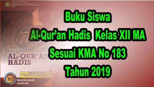 Buku Siswa Al-Qur'an Hadis Kelas XII MA Sesuai KMA 183 Tahun 2019