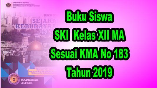 Buku Siswa SKI Kelas XII MA Sesuai KMA 183 Tahun 2019