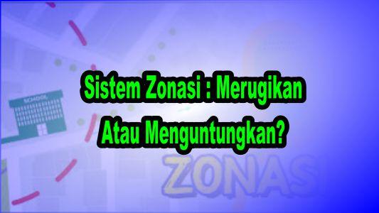 Sistem-Zonasi-Merugikan-Atau-Menguntungkan