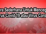 Cara-Sederhana-Untuk-Mencegah-Virus-Covid-19-atau-Virus-Corona