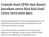 Contoh Soal CPNS dan Kunci Jawaban serta Kisi-kisi Soal CPNS 2019 2020 BKN