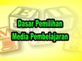 Dasar-Pemilihan-Media-Pembelajaran