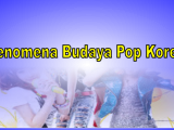 Fenomena-Budaya-Pop-Korea