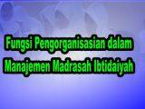 Fungsi-Pengorganisasian-dalam-Manajemen-Madrasah-Ibtidaiyah