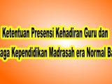 Ketentuan-Presensi-Kehadiran-Guru-dan-Tenaga-Kependidikan-Madrasah-era-Normal-Baru