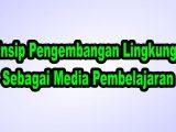 Prinsip-Pengembangan-Lingkungan-Sebagai-Media-Pembelajaran