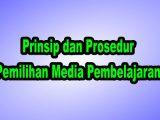 Prinsip-dan-Prosedur-Pemilihan-Media-Pembelajaran